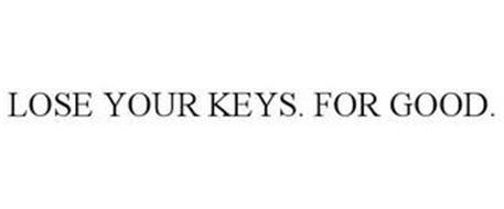 LOSE YOUR KEYS. FOR GOOD.