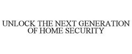 UNLOCK THE NEXT GENERATION OF HOME SECURITY