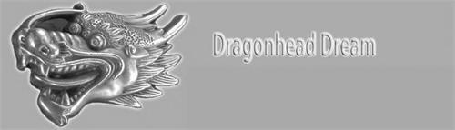 DRAGONHEAD DREAM