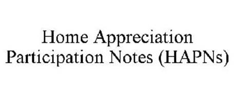 HOME APPRECIATION PARTICIPATION NOTES (HAPNS)