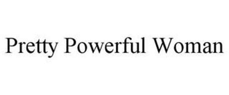 PRETTY POWERFUL WOMAN