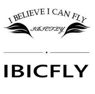 I BELIEVE I CAN FLY IBICFLY IBICFLY