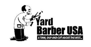 YARD BARBER USA A TRIM, SNIP AND CUT ABOVE THE REST...
