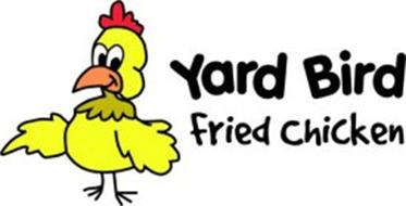 YARD BIRD FRIED CHICKEN Trademark of Yard Bird Enterprises, LLC ...
