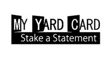 MY YARD CARD STAKE A STATEMENT