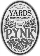 PHILADELPHIA'S OWN YARDS BREWING COMPANY EST. 1994 PYNK A TART BERRY ALE