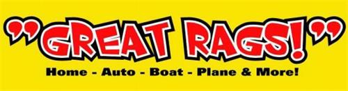 """GREAT RAGS!"" HOME - AUTO - BOAT - PLANE & MORE!"
