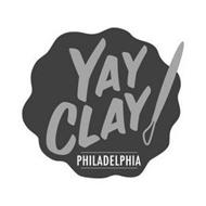 YAY CLAY! PHILADELPHIA