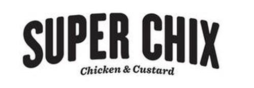 SUPER CHIX CHICKEN & CUSTARD