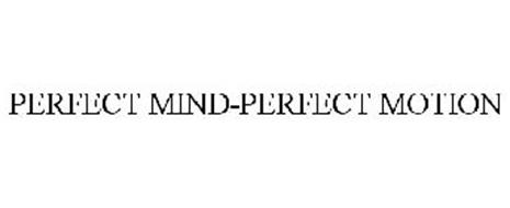 PERFECT MIND-PERFECT MOTION