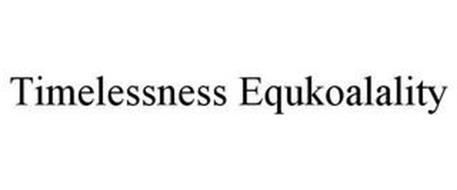 TIMELESSNESS EQUKOALALITY