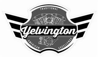 YELVINGTON TRADITIONAL AMERICAN EXCELLENCE