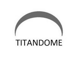 TITANDOME