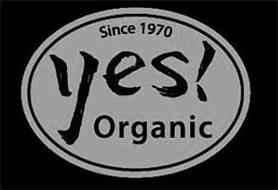 SINCE 1970 YES! ORGANIC