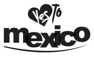 YES TO MEXICO