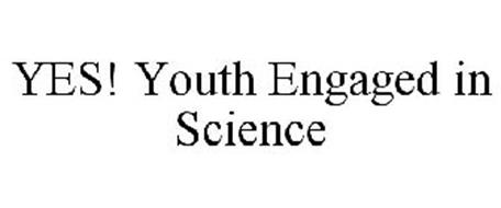 YES! YOUTH ENGAGED IN SCIENCE