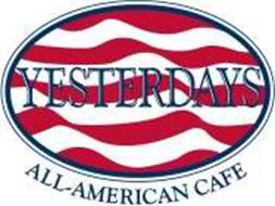 YESTERDAYS ALL-AMERICAN CAFE