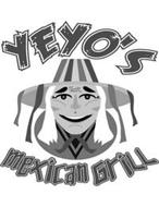 YEYO'S MEXICAN GRILL