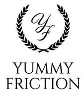 YF YUMMY FRICTION