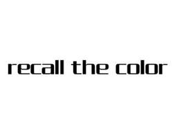 RECALL THE COLOR