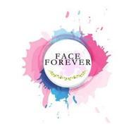 FACE FOREVER