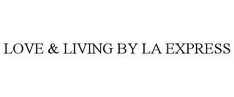 LOVE & LIVING BY LA EXPRESS