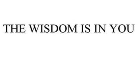 THE WISDOM IS IN YOU