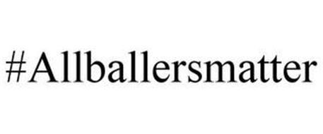 #ALLBALLERSMATTER