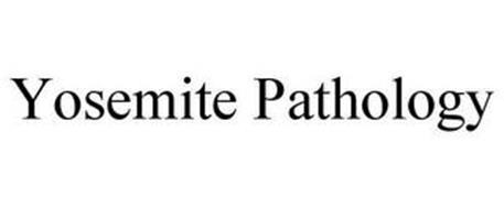 YOSEMITE PATHOLOGY