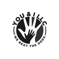 YOU & I LLC WE BEAT THE ODDS.