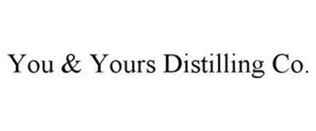 YOU & YOURS DISTILLING CO.