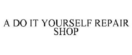 A do it yourself repair shop trademark of you can do this a do it yourself repair shop solutioingenieria Gallery