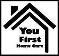 YOU FIRST HOME CARE