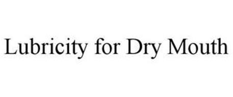LUBRICITY FOR DRY MOUTH