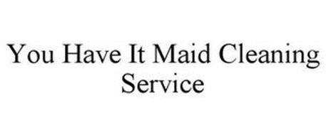 YOU HAVE IT MAID CLEANING SERVICE