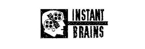 INSTANT BRAINS