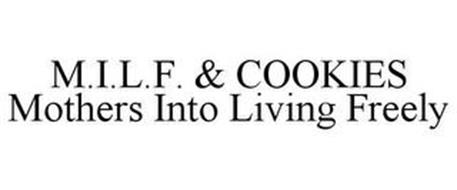 M.I.L.F. & COOKIES MOTHERS INTO LIVING FREELY