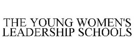 THE YOUNG WOMEN'S LEADERSHIP SCHOOLS