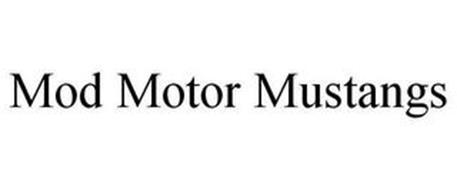 MOD MOTOR MUSTANGS