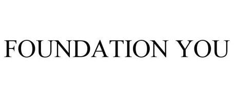 FOUNDATION YOU