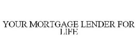 YOUR MORTGAGE LENDER FOR LIFE