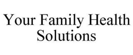 YOUR FAMILY HEALTH SOLUTIONS