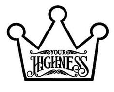 YOUR HIGHNESS