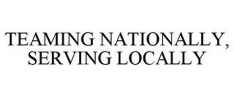 TEAMING NATIONALLY SERVING LOCALLY