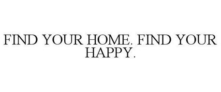 FIND YOUR HOME. FIND YOUR HAPPY.