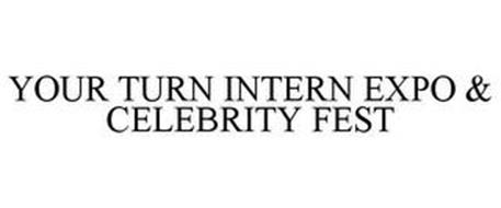 YOUR TURN INTERN EXPO & CELEBRITY FEST