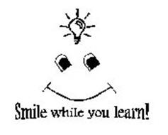 SMILE WHILE YOU LEARN!