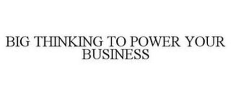 BIG THINKING TO POWER YOUR BUSINESS