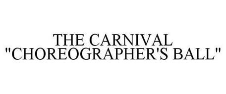 "THE CARNIVAL ""CHOREOGRAPHER'S BALL"""
