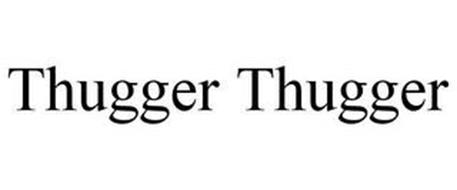THUGGER THUGGER